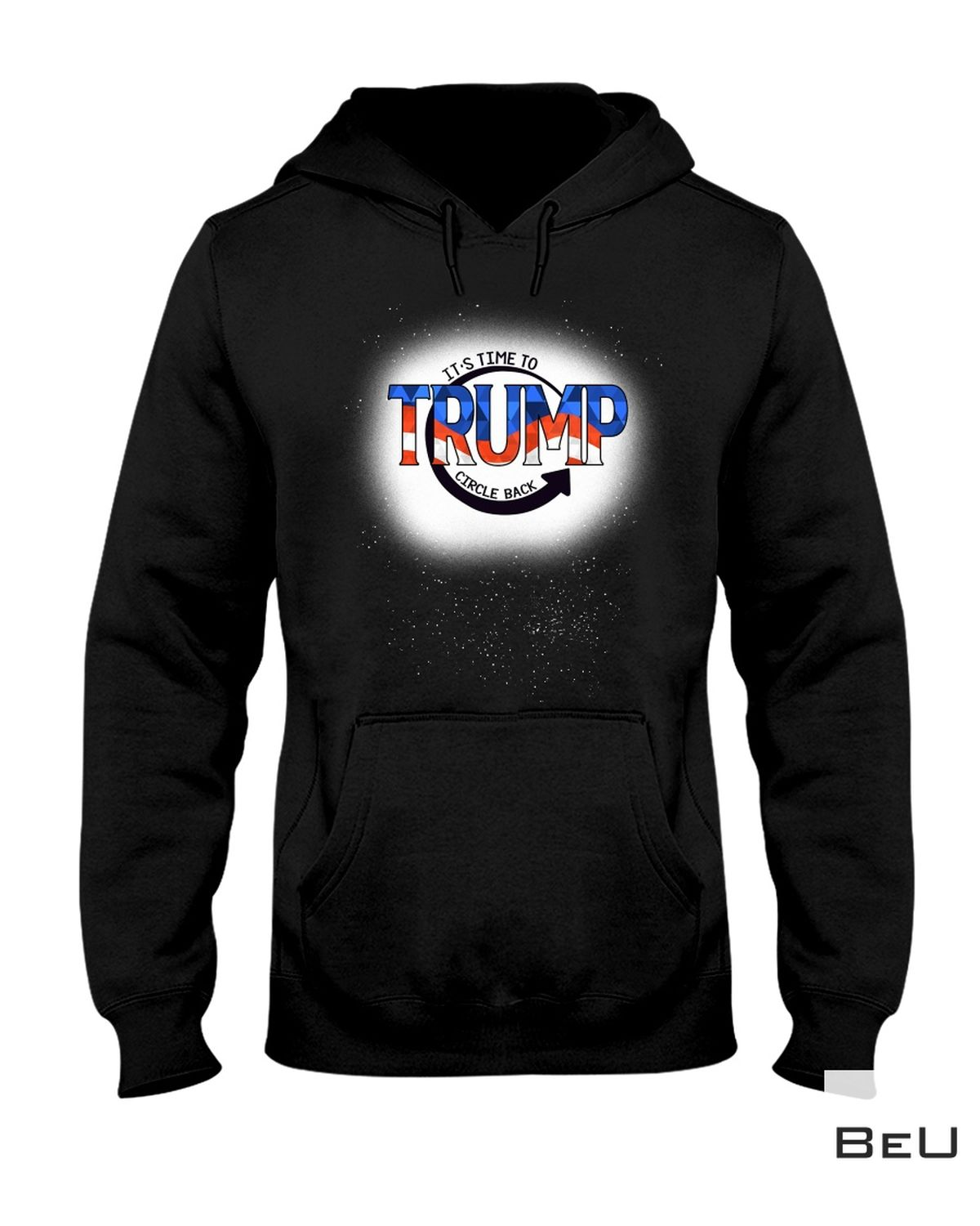 Adult It's Time To Trump Circle Back Shirt, hoodie