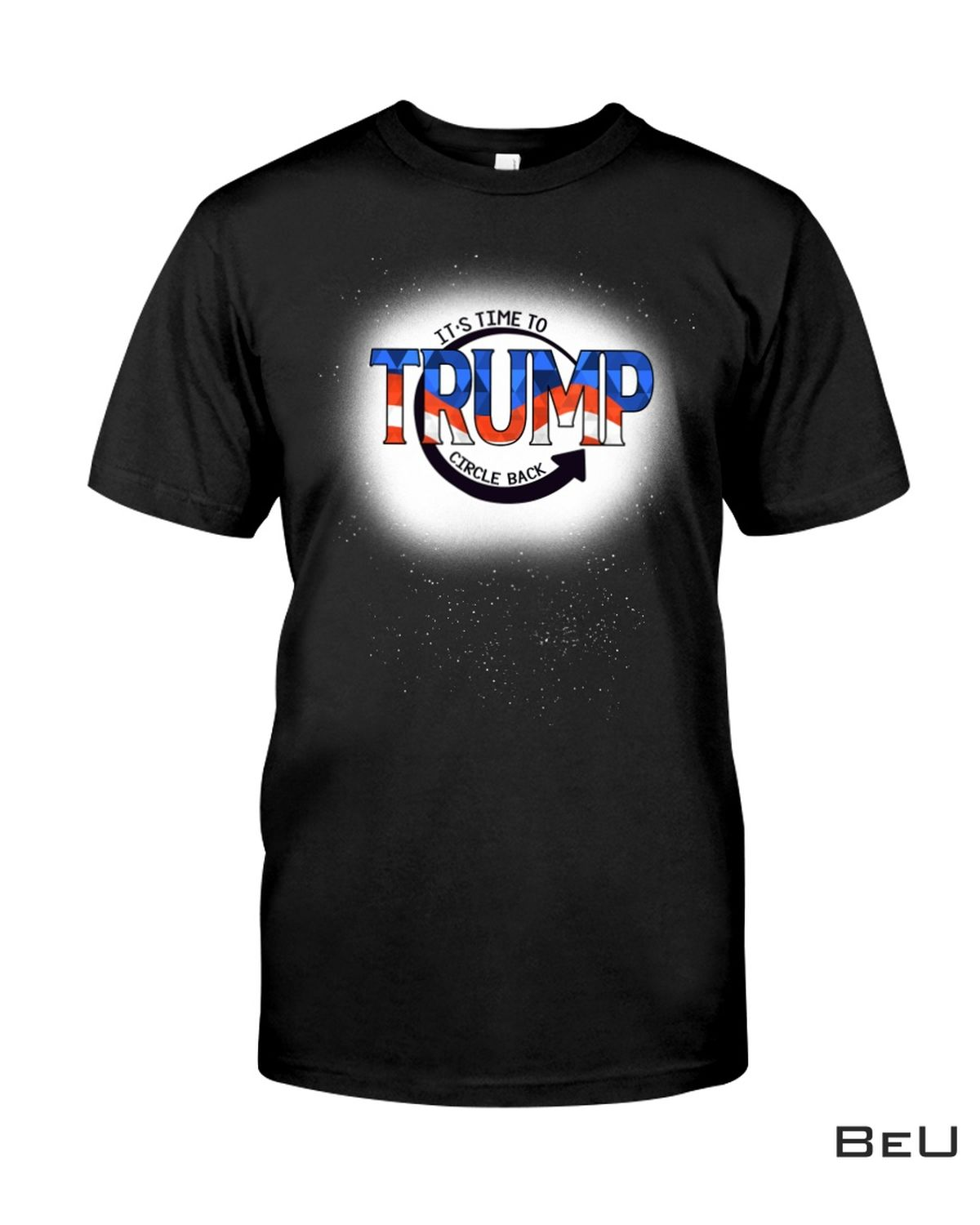 Unique It's Time To Trump Circle Back Shirt, hoodie