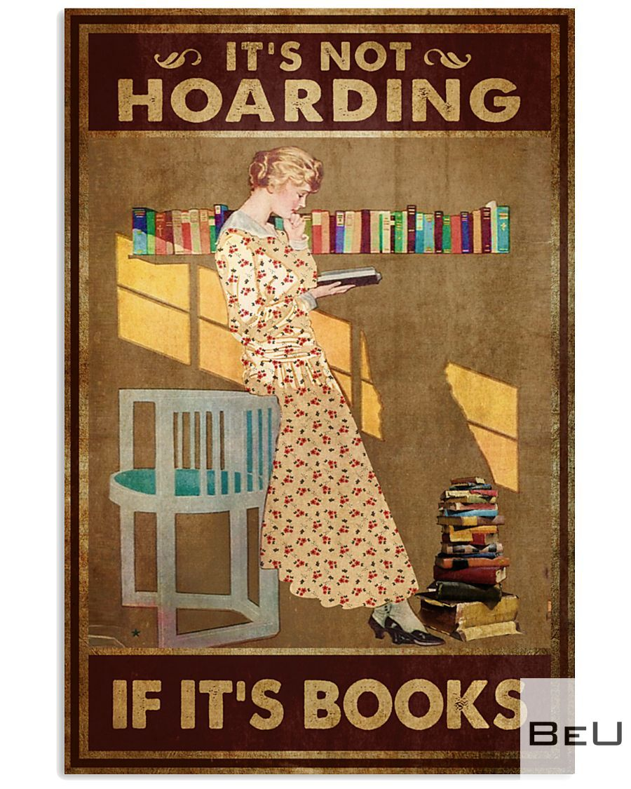 It's not hoarding If it's books poster