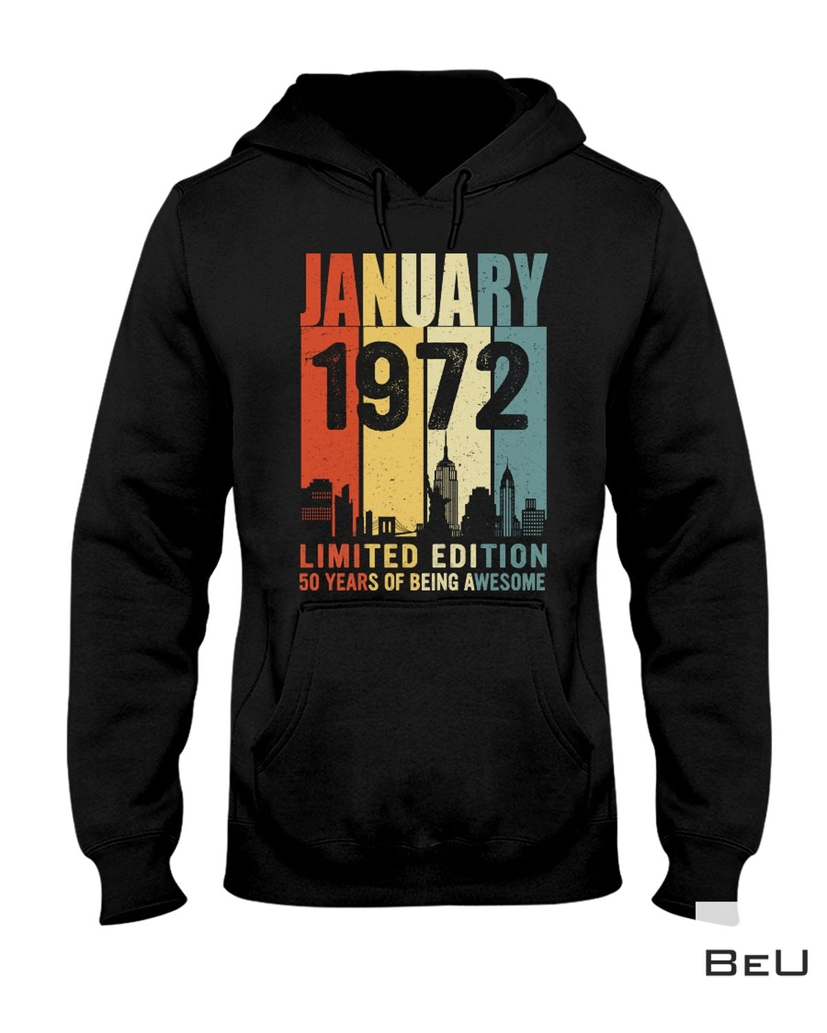 January 1972 Limited Edition 50 Years Of Being Awesome Shirtz