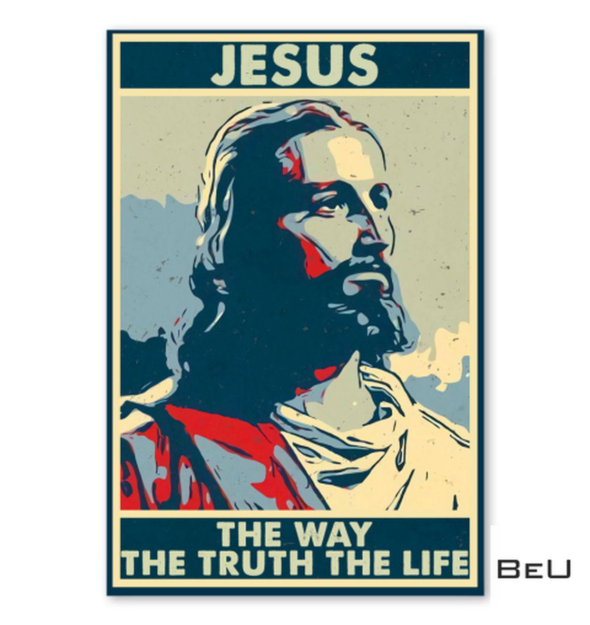Only For Fan Jesus Is The Way The Truth The Life Poster