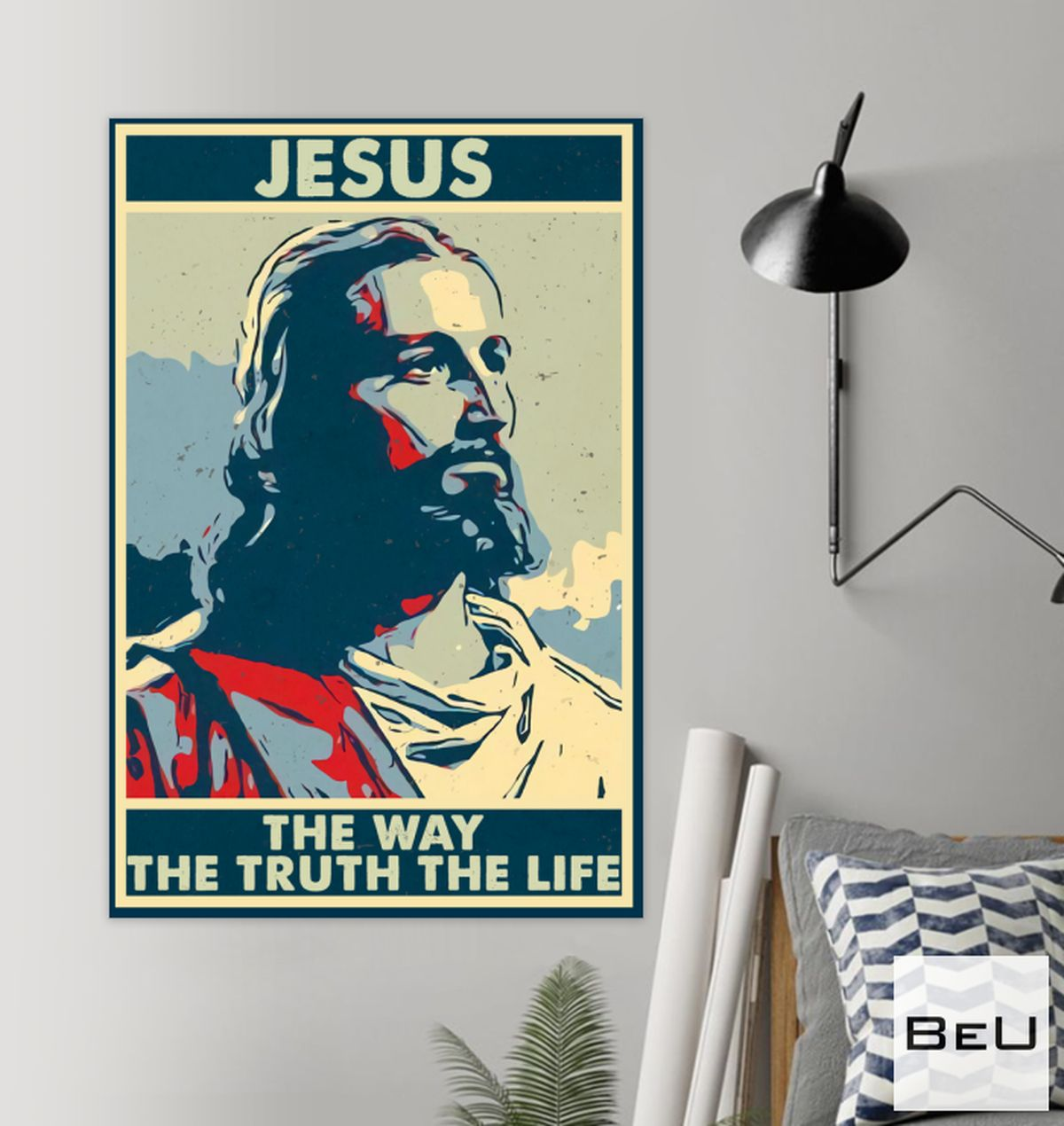 Fantastic Jesus Is The Way The Truth The Life Poster