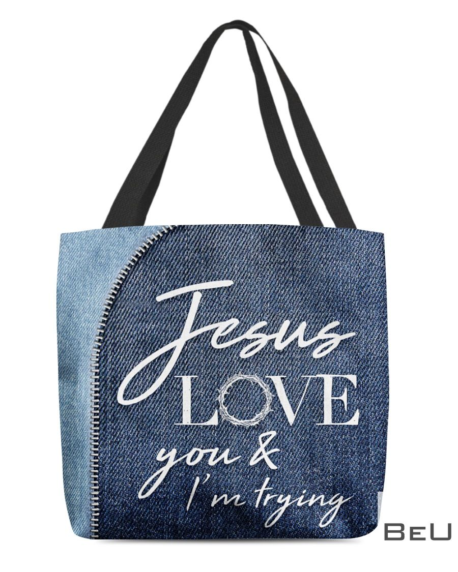 Jesus Love You - I'm Trying Tote Bag