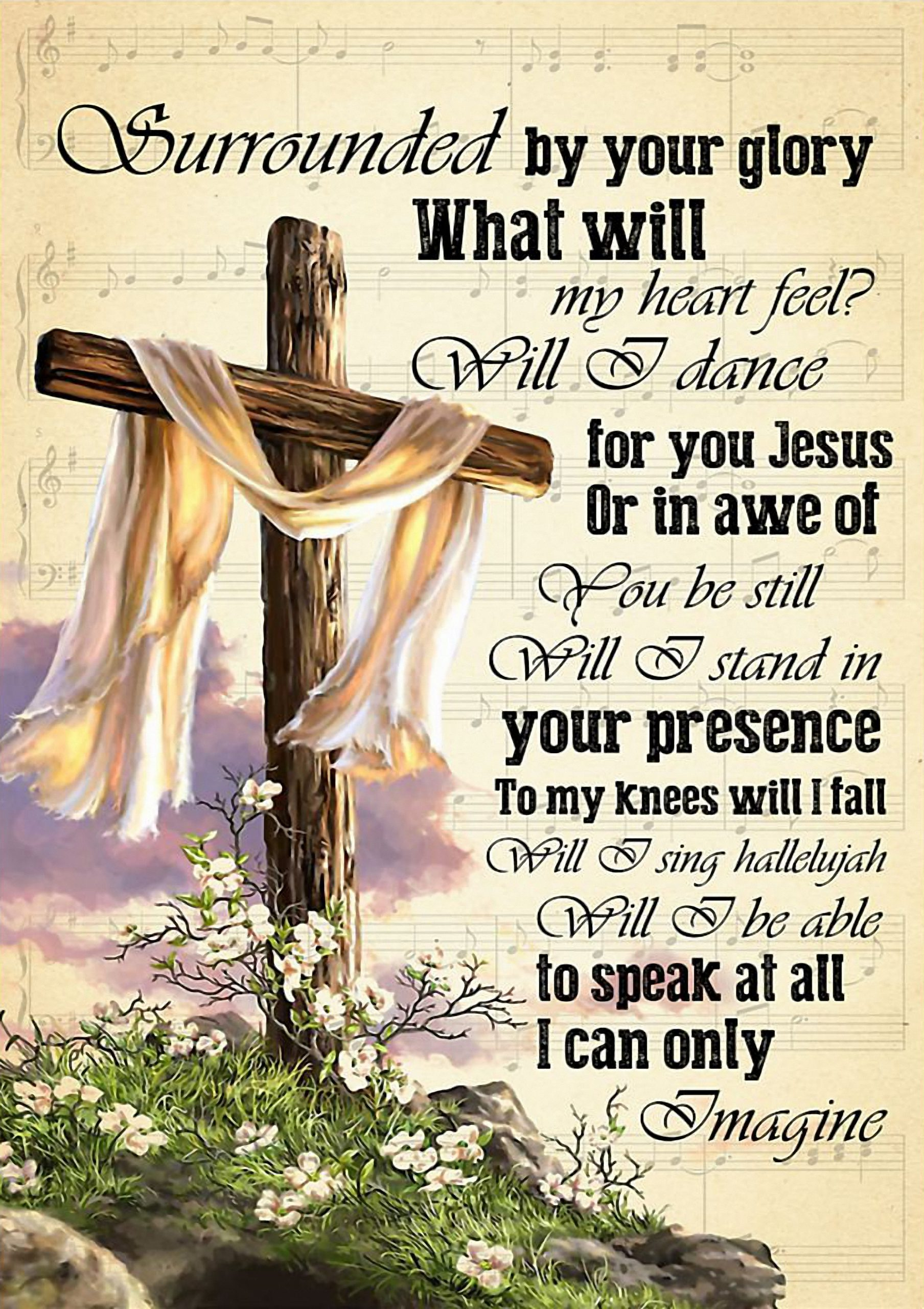 Jesus Surrounded by your glory what will my heart feel poster