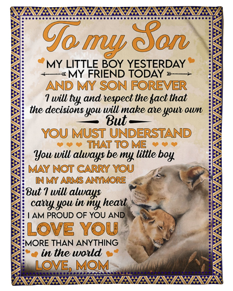 Lion To my son My little boy yesterday My friend today and my son forever fleece blanket