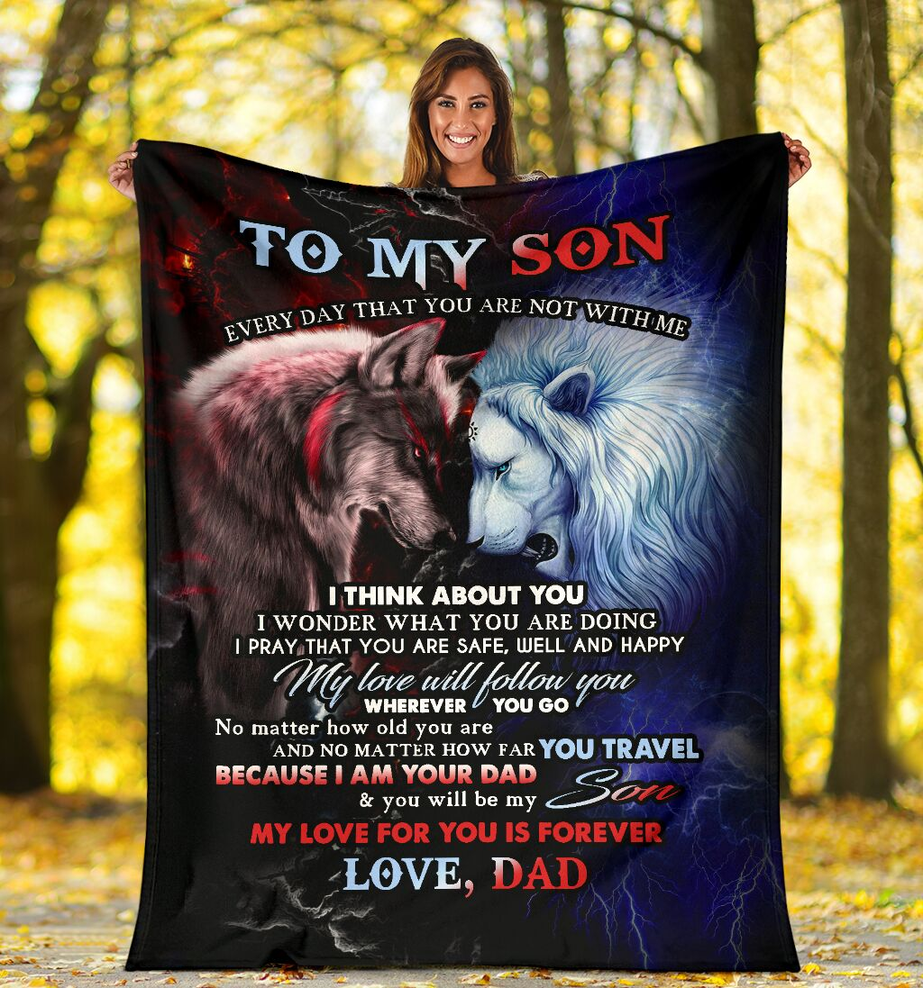 Lion and Wolf To my son Every day that you are not with me I think about I wonder what you are doing fleece blanket