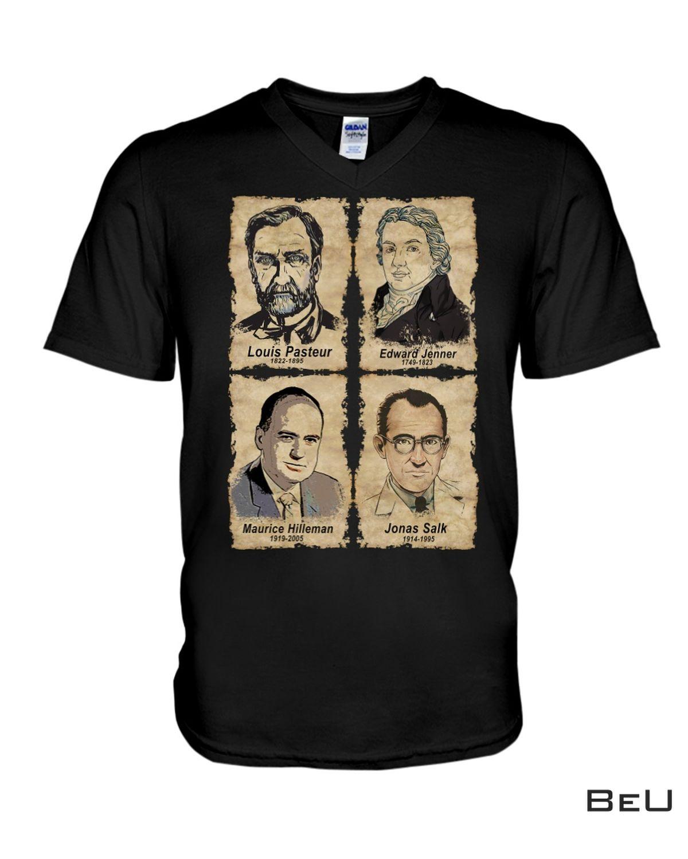 Drop Shipping Louis Pasteur Edward Jenner Maurice Hilleman Jonas Salk Shirt, hoodie