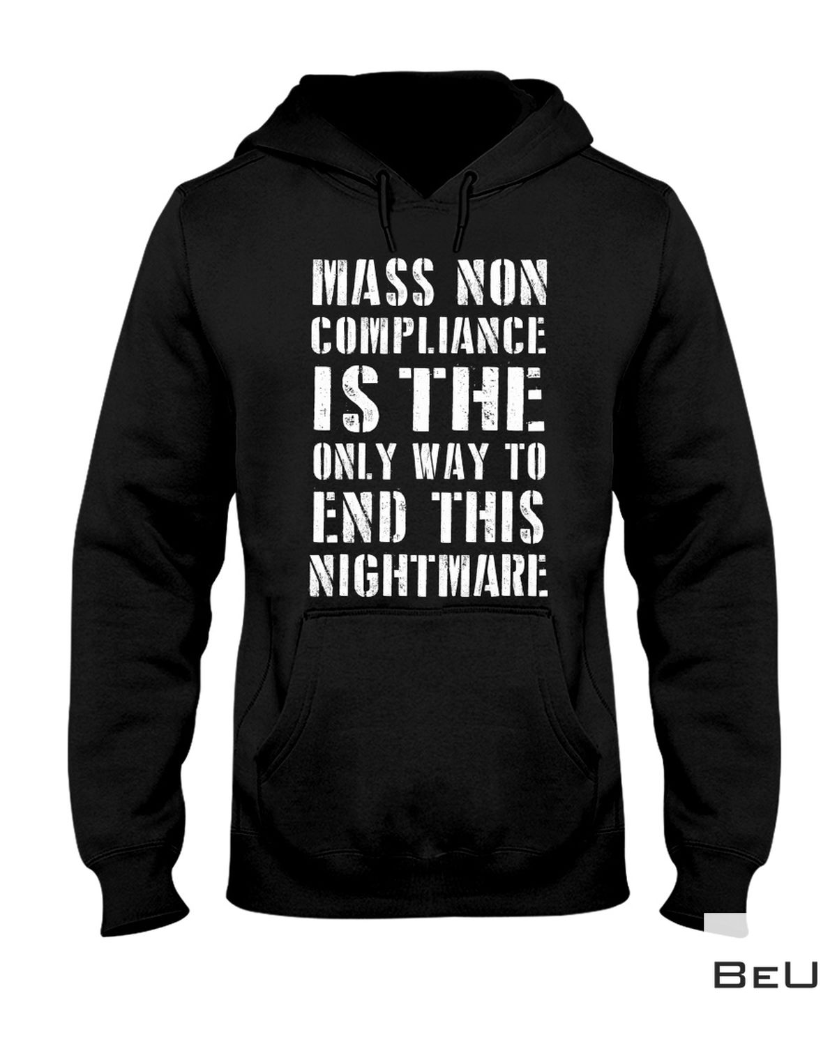 Best Shop Mass Non Compliance Is The Only Way To End This Nightmare Shirt, hoodie, tank top