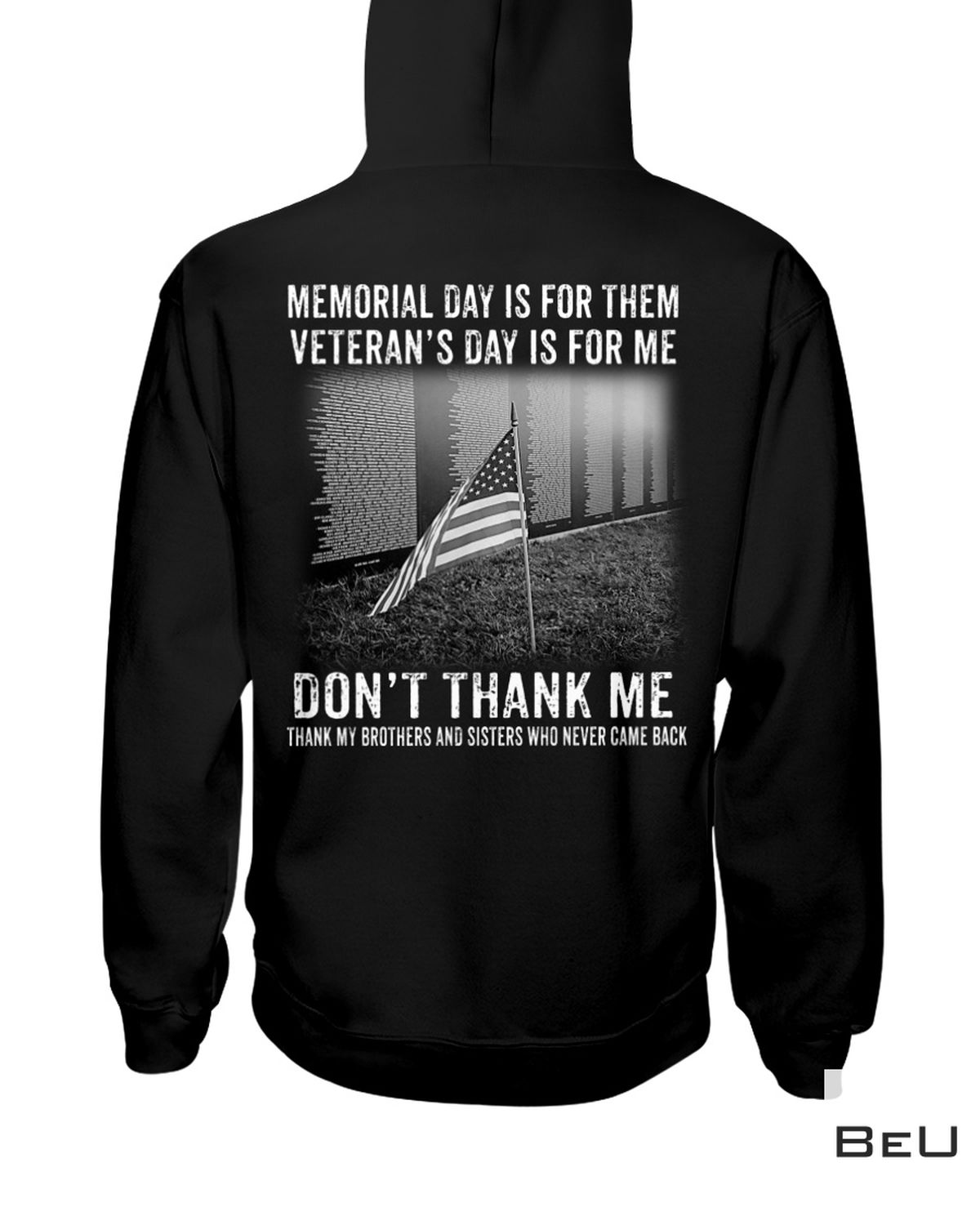 Funny Tee Memorial Day Is For Them Veteran's Day Is For Me Don't Thank Me Shirt, hoodie, tank top