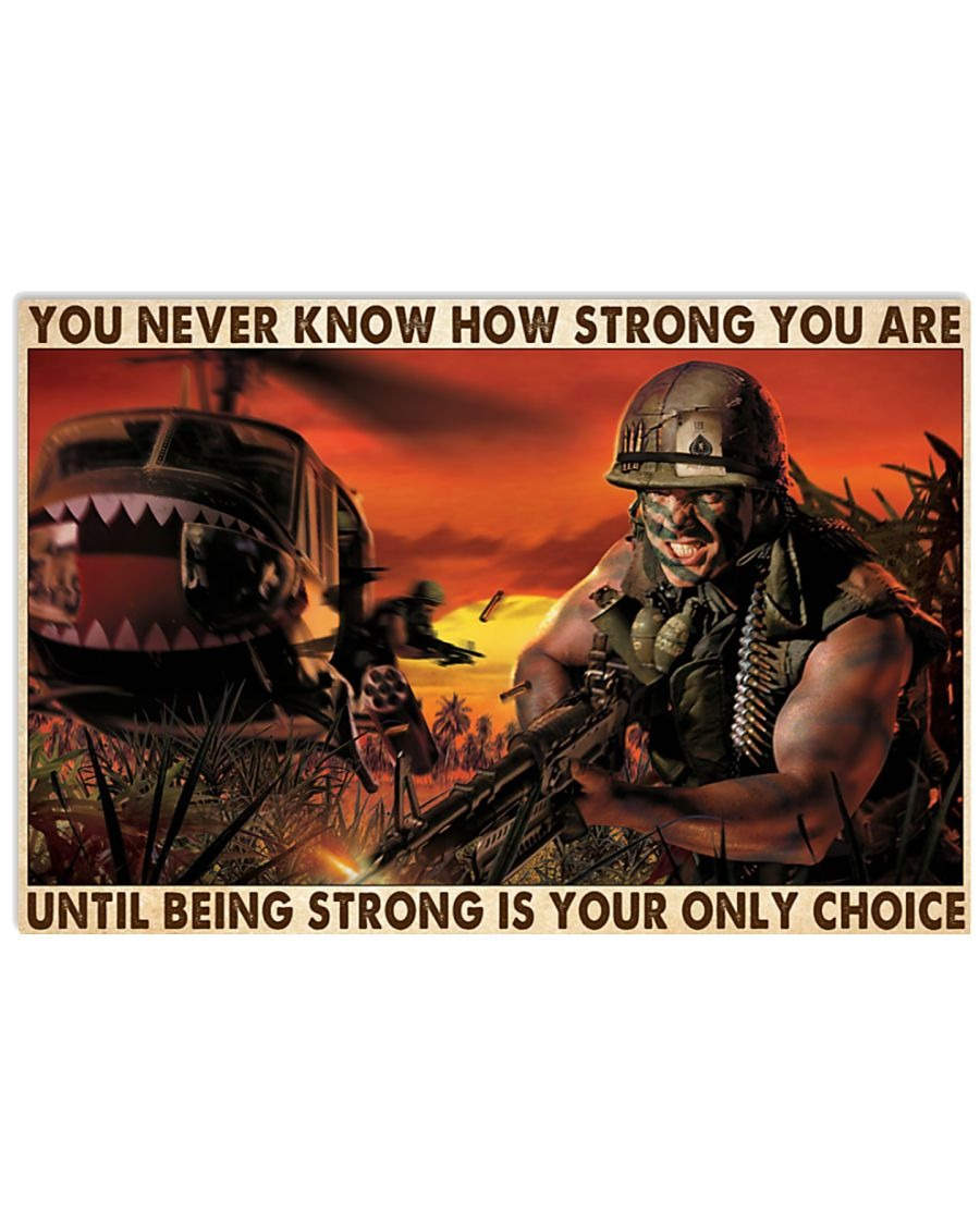 Military You Never Know How Strong You Are Until Being Strong Is The Only Choice Poster