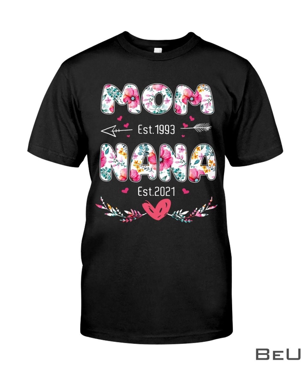 Mom Est 1993 And Nana Est 2021 Flower Shirt