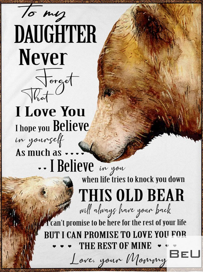 Mommy Bear To my daughter Never forget that I love you fleece blanket