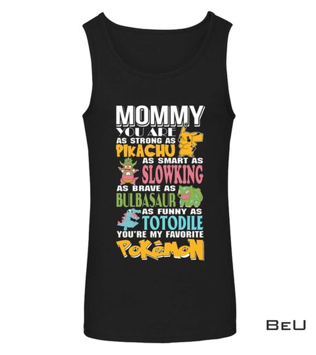 Discount Mommy You Are As Strong As Pikachu As Smart As Slowking Shirt, hoodie, tank top