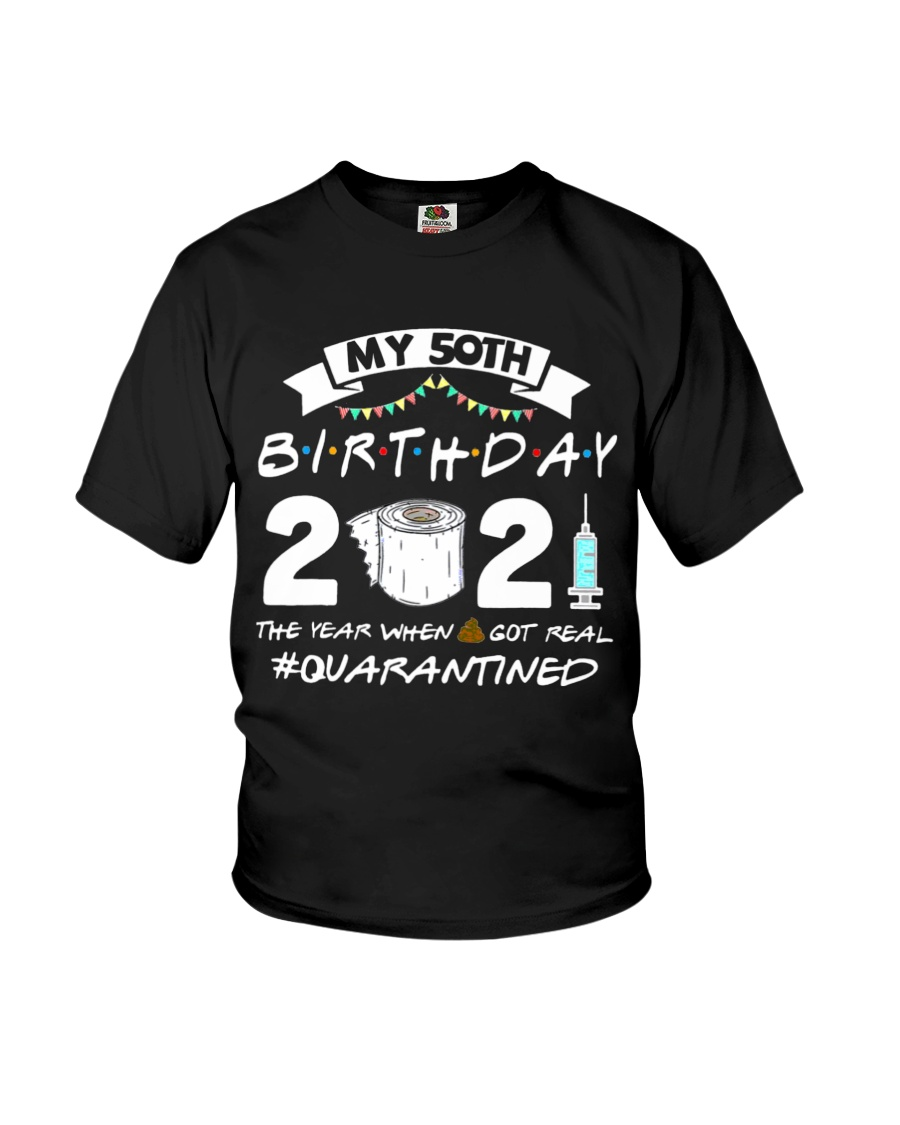 My 50th birthday the year when shit got real Quarantined shirt4