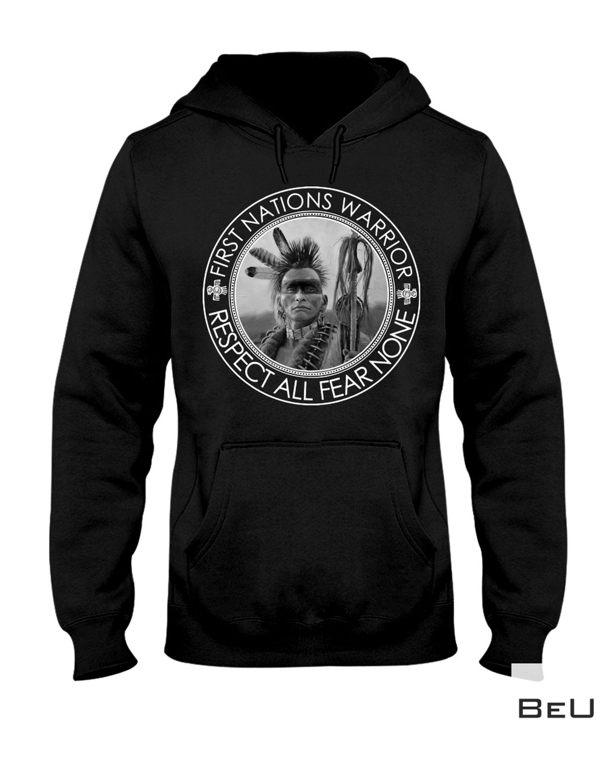 Native American First Nation Warrior Respect All Fear None Shirt a