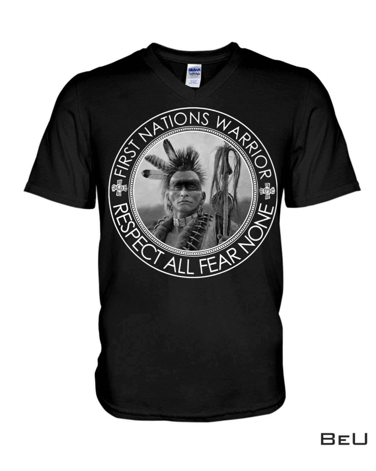 Native American First Nation Warrior Respect All Fear None Shirt b