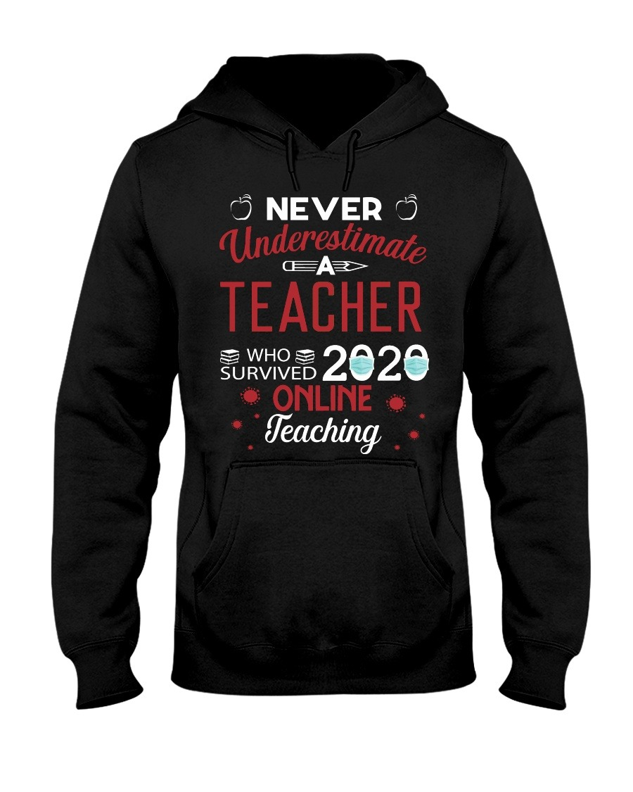Never Underestimate A Teacher Who Survived 2020 Online Teaching Hoodie