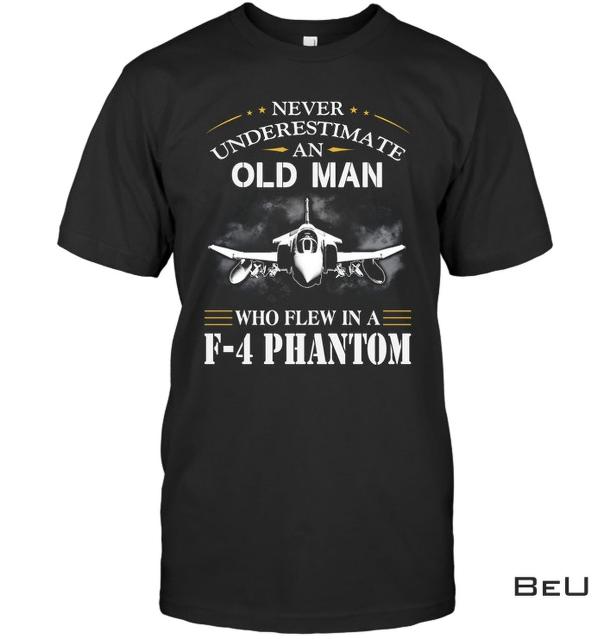 Never Underestimate An Old Man Who Flew In A F-4 Phantom Shirt, hoodie, tank top