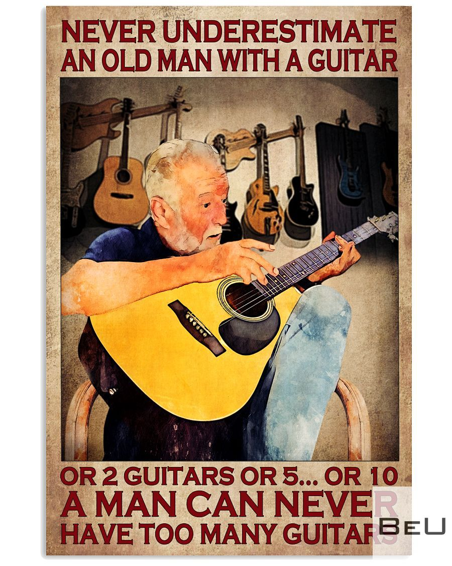 Never underestimate an old woman with a guitar or 2 guitars or 5 or 10 poster