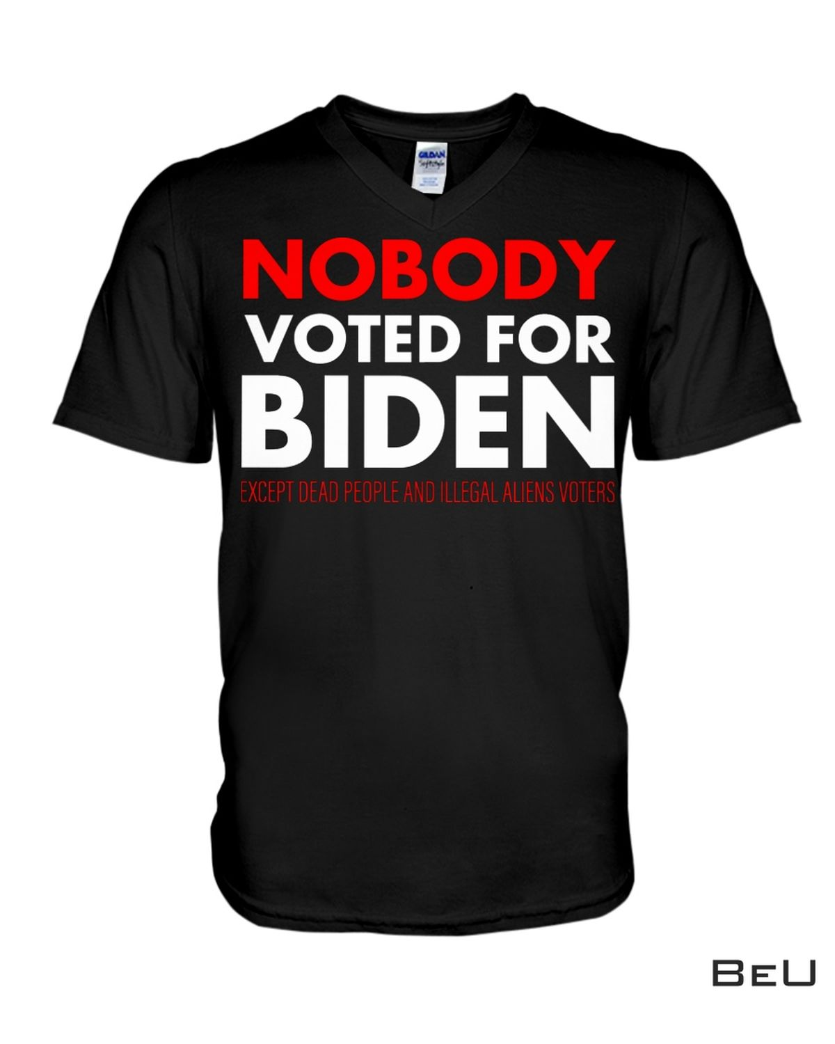 Nobody Voted For Biden Except Dead People And Alien Voters Shirtx