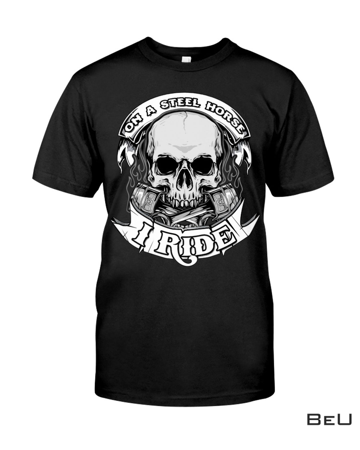 Only For Fan On A Steel Horse I Ride Skull Shirt, hoodie, tank top
