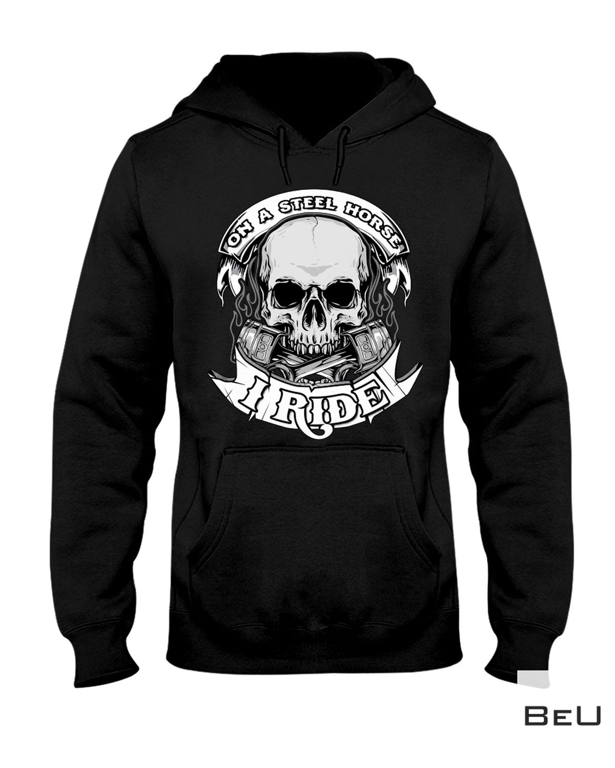 Gorgeous On A Steel Horse I Ride Skull Shirt, hoodie, tank top