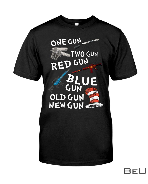 One Gun Two Gun Red Gun Blue Gun Old Gun New Gun Shirt
