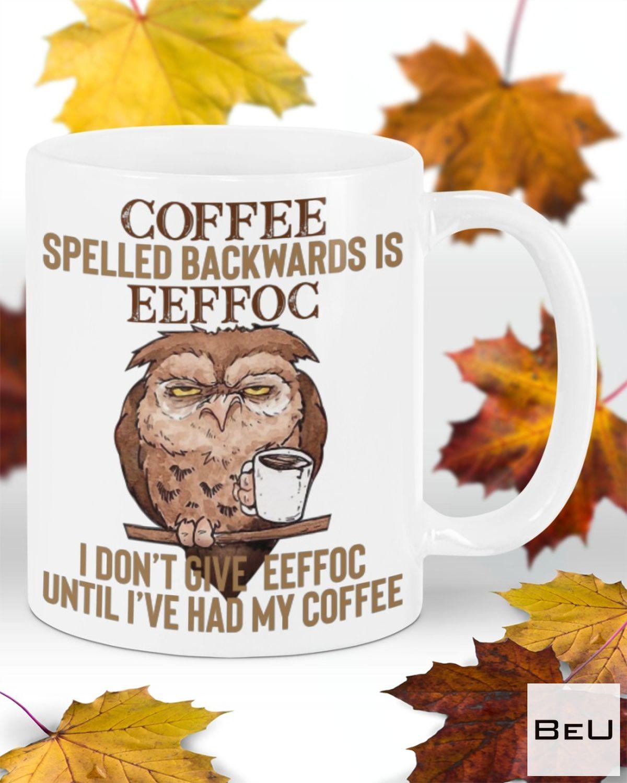 Owl Coffee Spelled Backwards Is Eeffoc Mug z