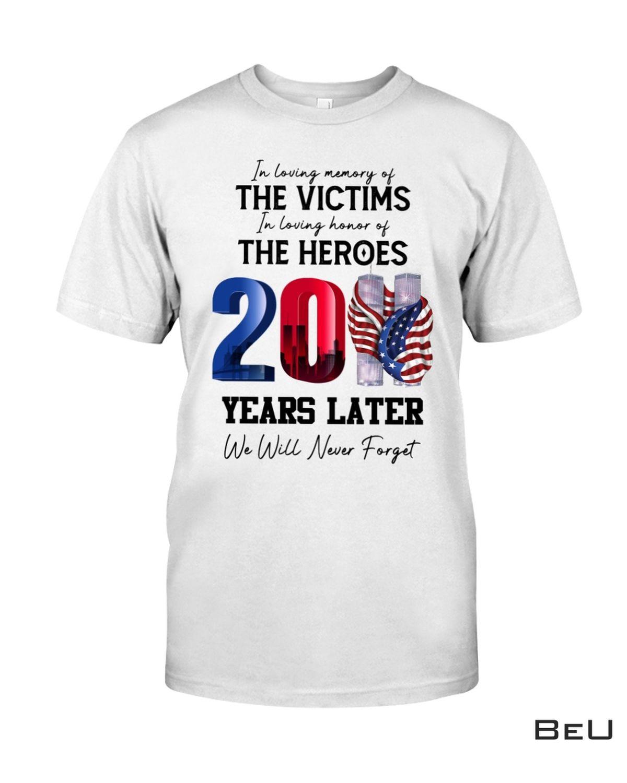 Patriotism In Loving Memory Of The Victims In Loving Honor Of The Heroes Shirt, hoodie, tank top