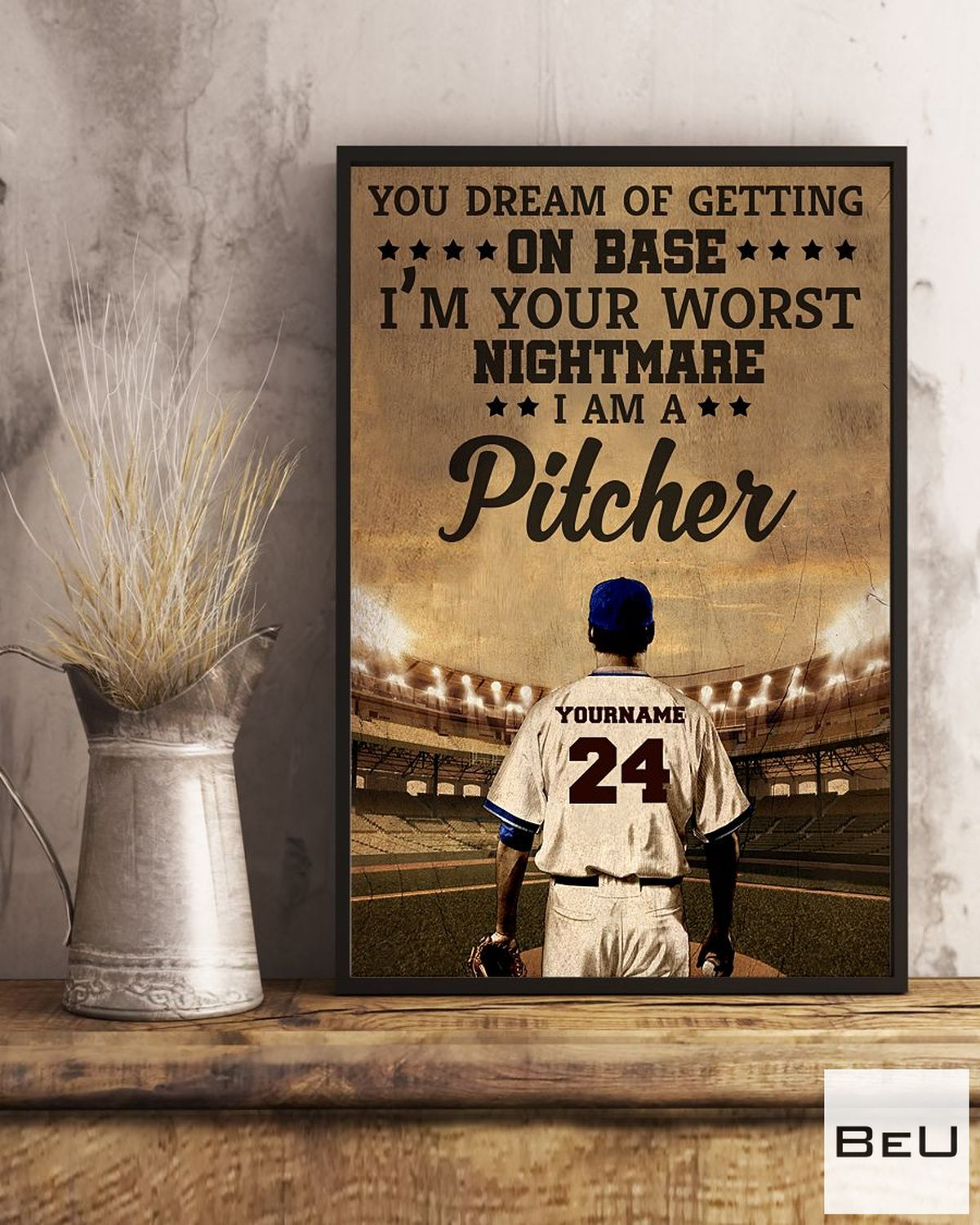 Personalized Baseball Pitcher You Dream Of Getting On Base Poster c