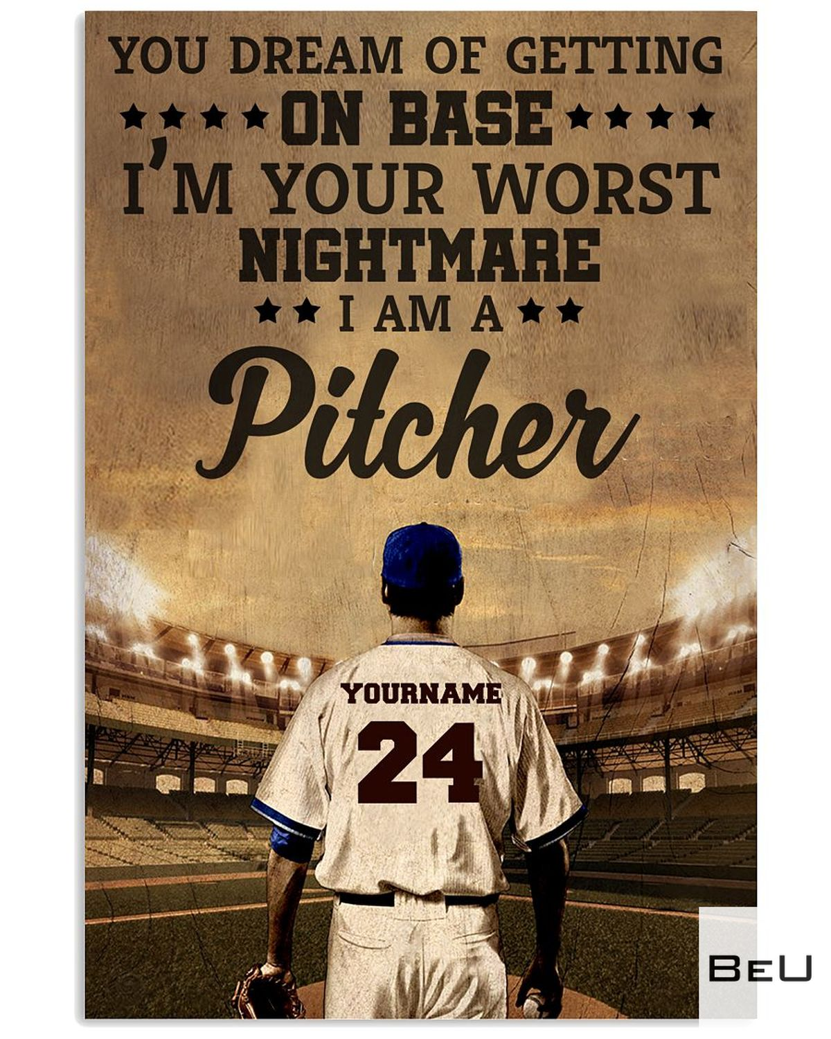 Personalized Baseball Pitcher You Dream Of Getting On Base Poster