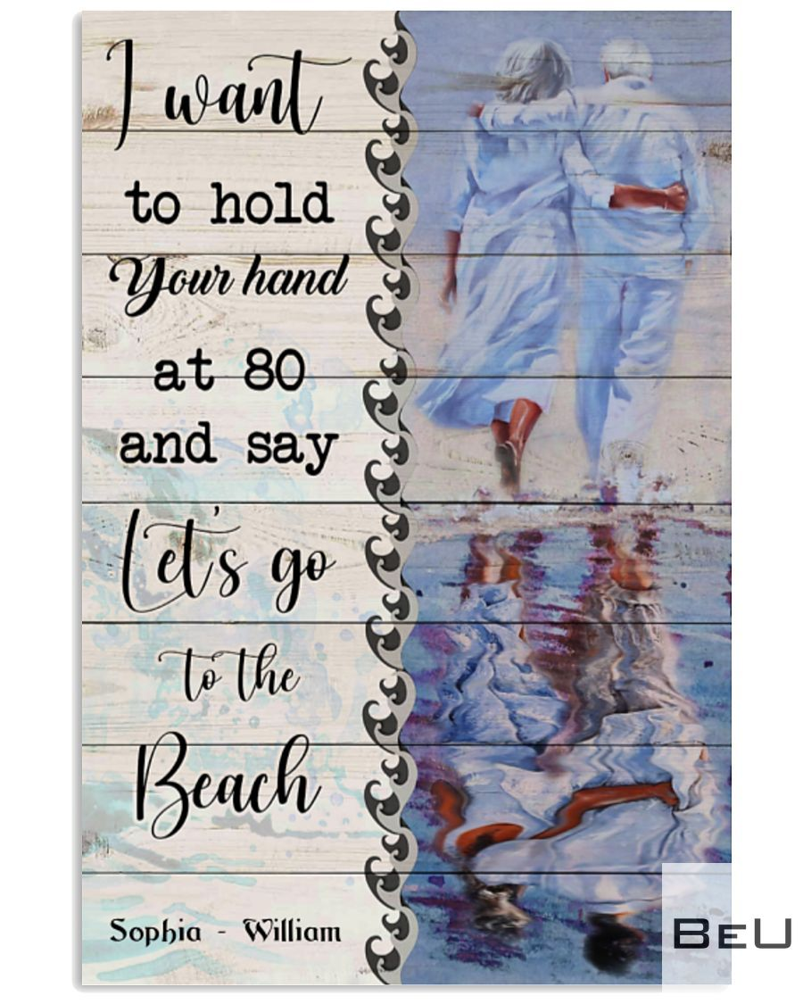 Personalized Beach Couple I want to hold your hand at 80 and say Let's go to the beach poster