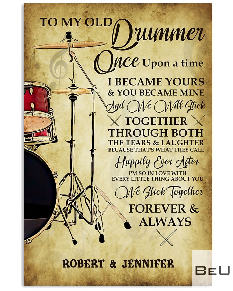 Personalized Drummer Once Upon a time I became yours and You became mine poster