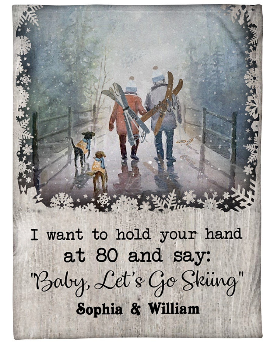Personalized I Want To Hold Your Hand At 80 And Say Baby Let's And Go Skiing Fleece Blanket