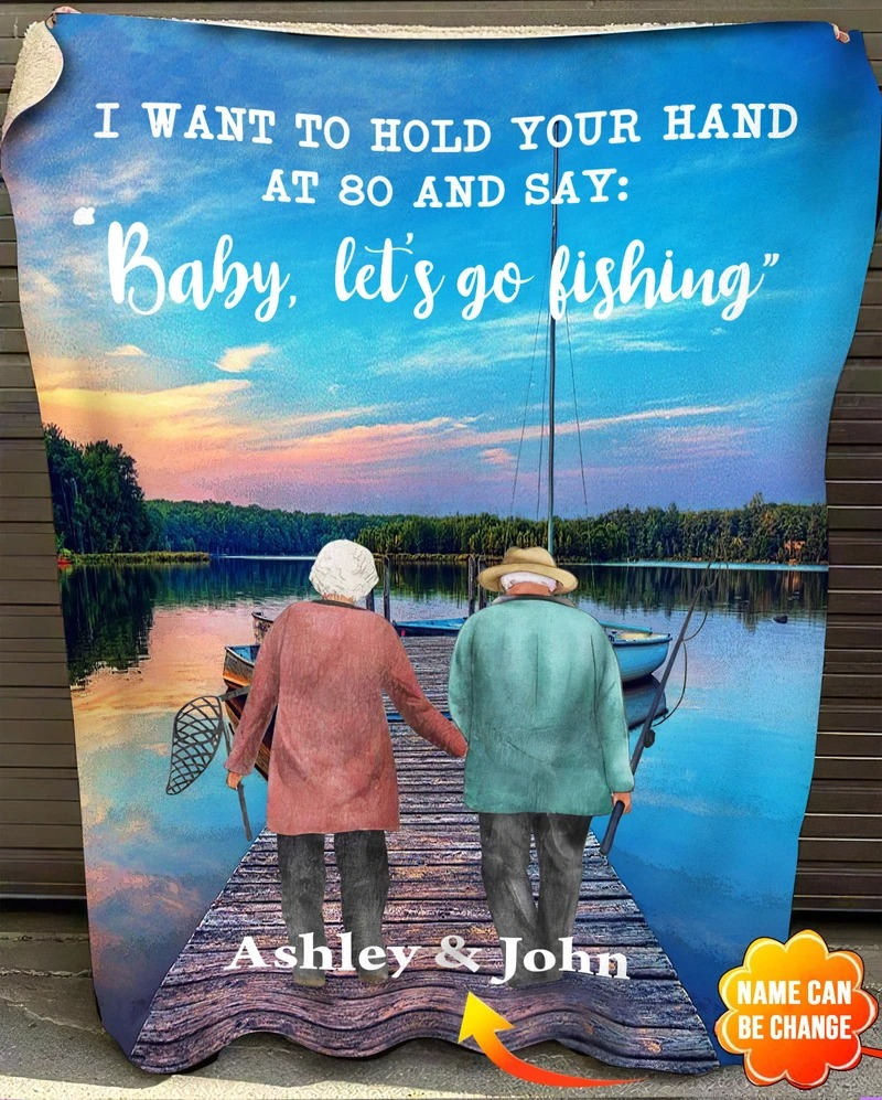Personalized I want to hold your hand at 80 and say Baby let's go fishing fleece blanket