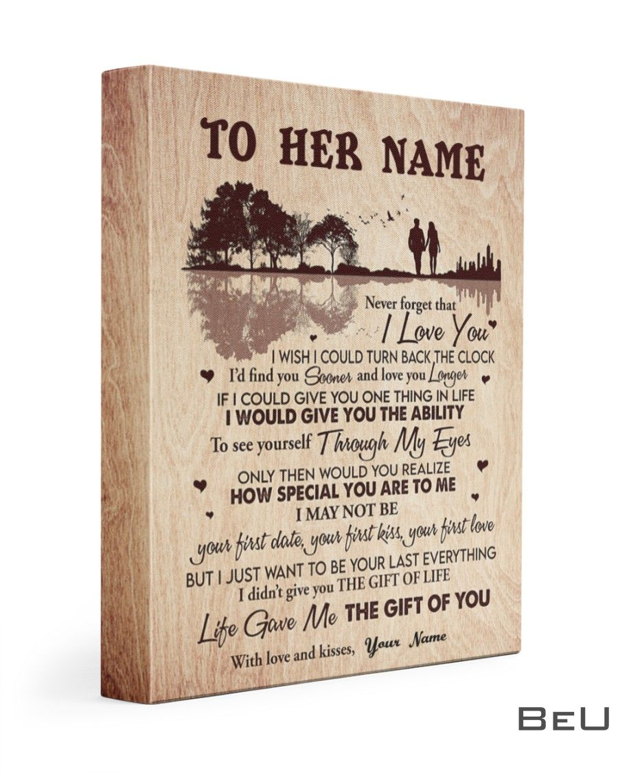 Personalized Never forget that I love you I wish I could turn back the clock canvas