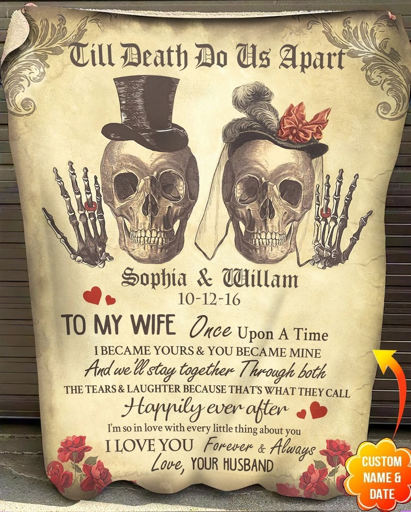 Personalized Till Death Do Us Apart Skull To My Wife Once Upon A Time I Became Yours And You Became Mine Fleece Blanket