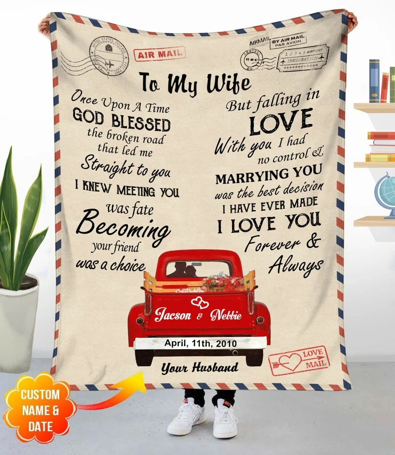 Personalized To my wife Once upon a time god blessed the broken road that led me straight to you I knew meeting you was fate blanket