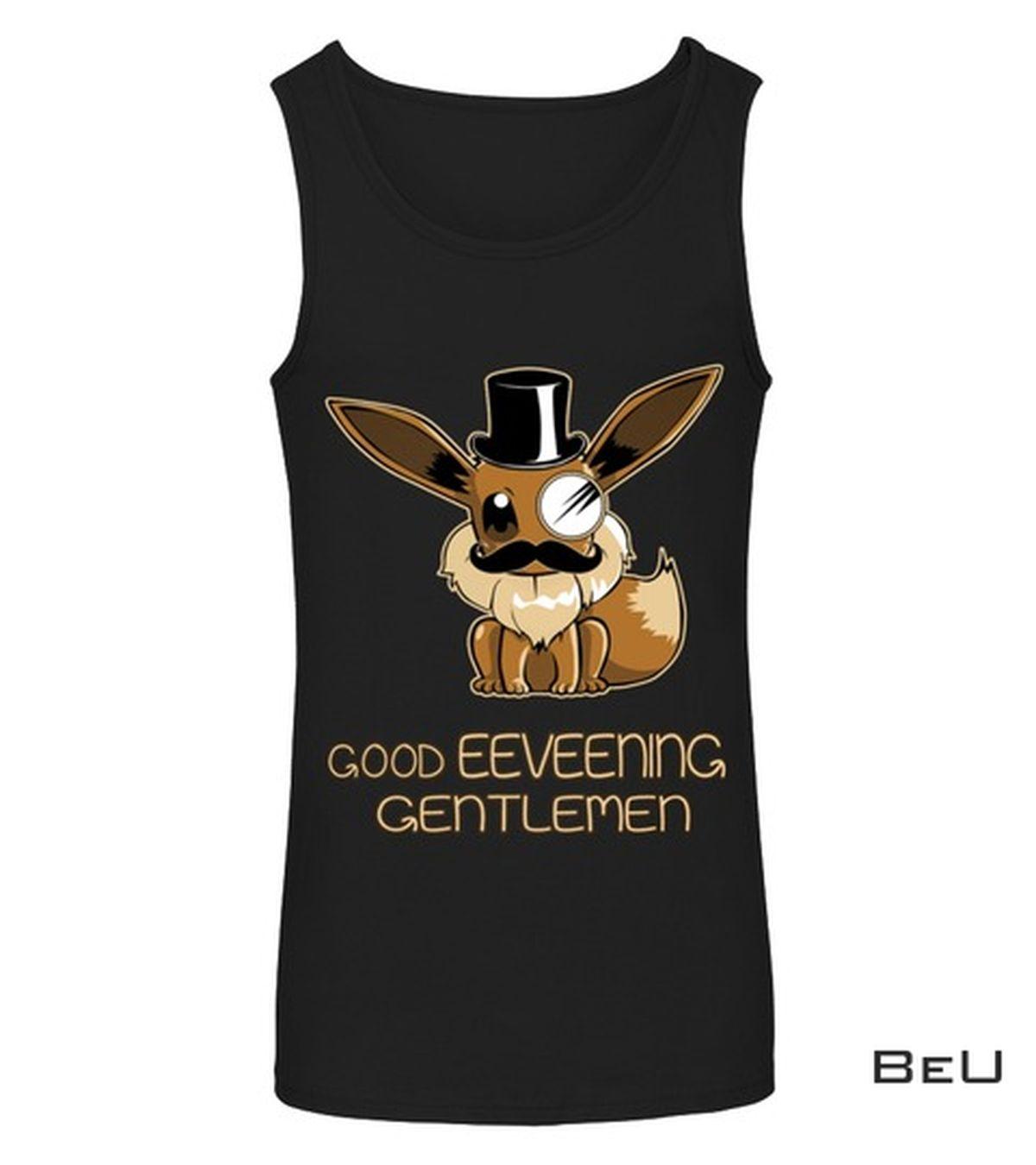 Only For Fan Pokemon Eevee Good Eeveening Gentlemen Shirt, hoodie, tank top