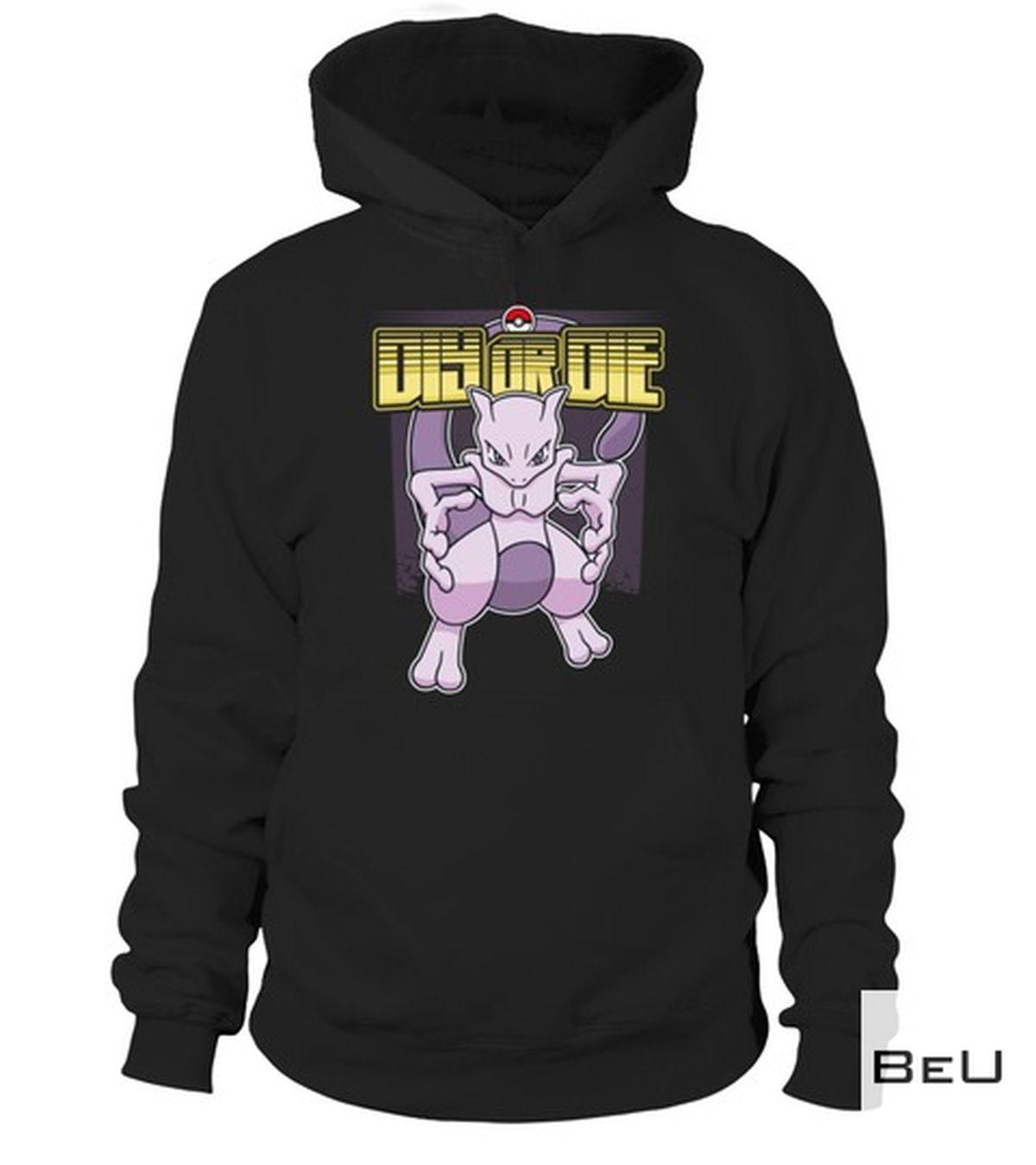 Pokemon Mewtwo Diy Or Die Shirtz