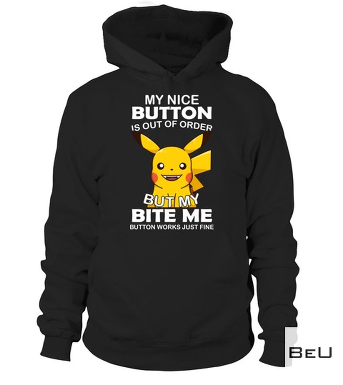 Hot Pokemon Pikachu My Nice Button Is Out Of Order Shirt, hoodie, tank top