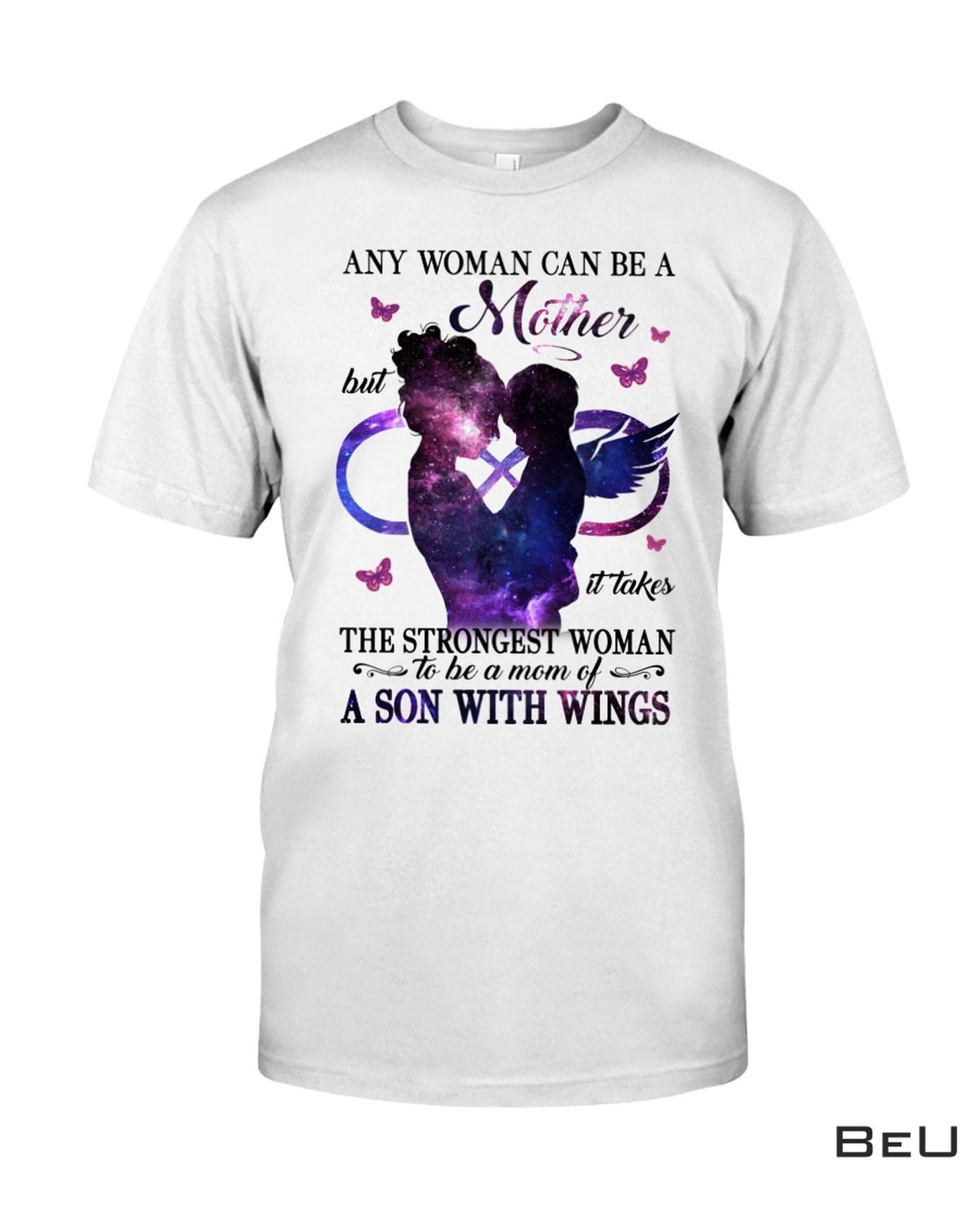 Any Woman Can Be A Mother But It Takes A Strongest Woman To Be A Mom Of A Son With Wings Shirt, hoodie, tank top