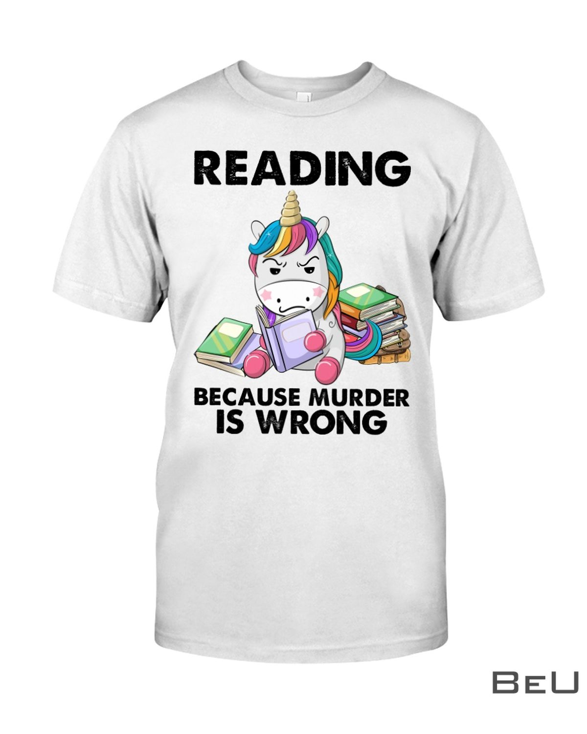 Reading Because Murder Is Wrong Shirt