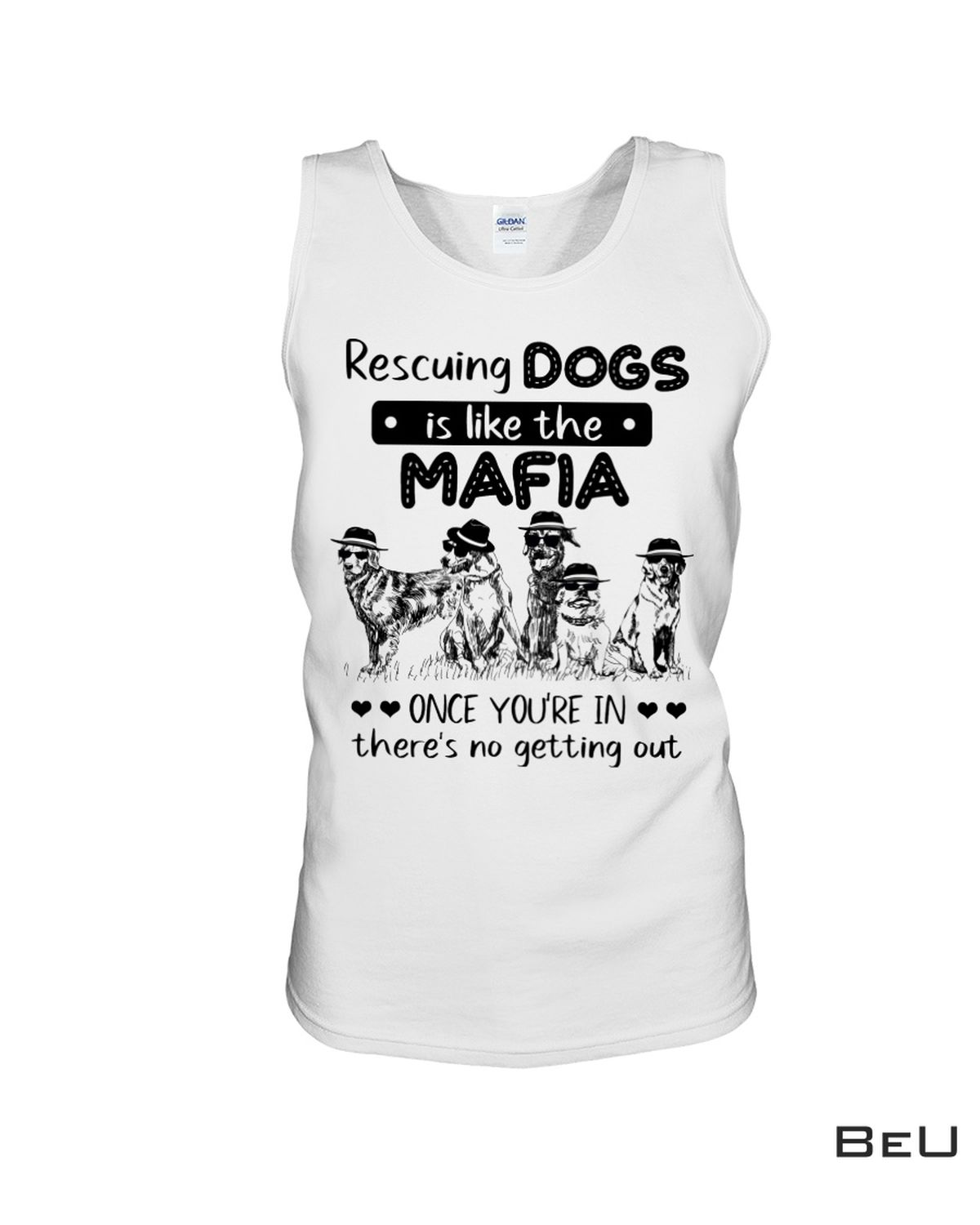 Rescuing Dogs Is Like The Mafia Shirt c
