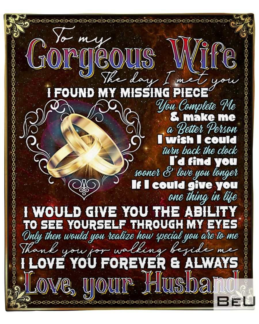 Rings To my Gorgeous Wife The day I met you I found my missing piece fleece blanket
