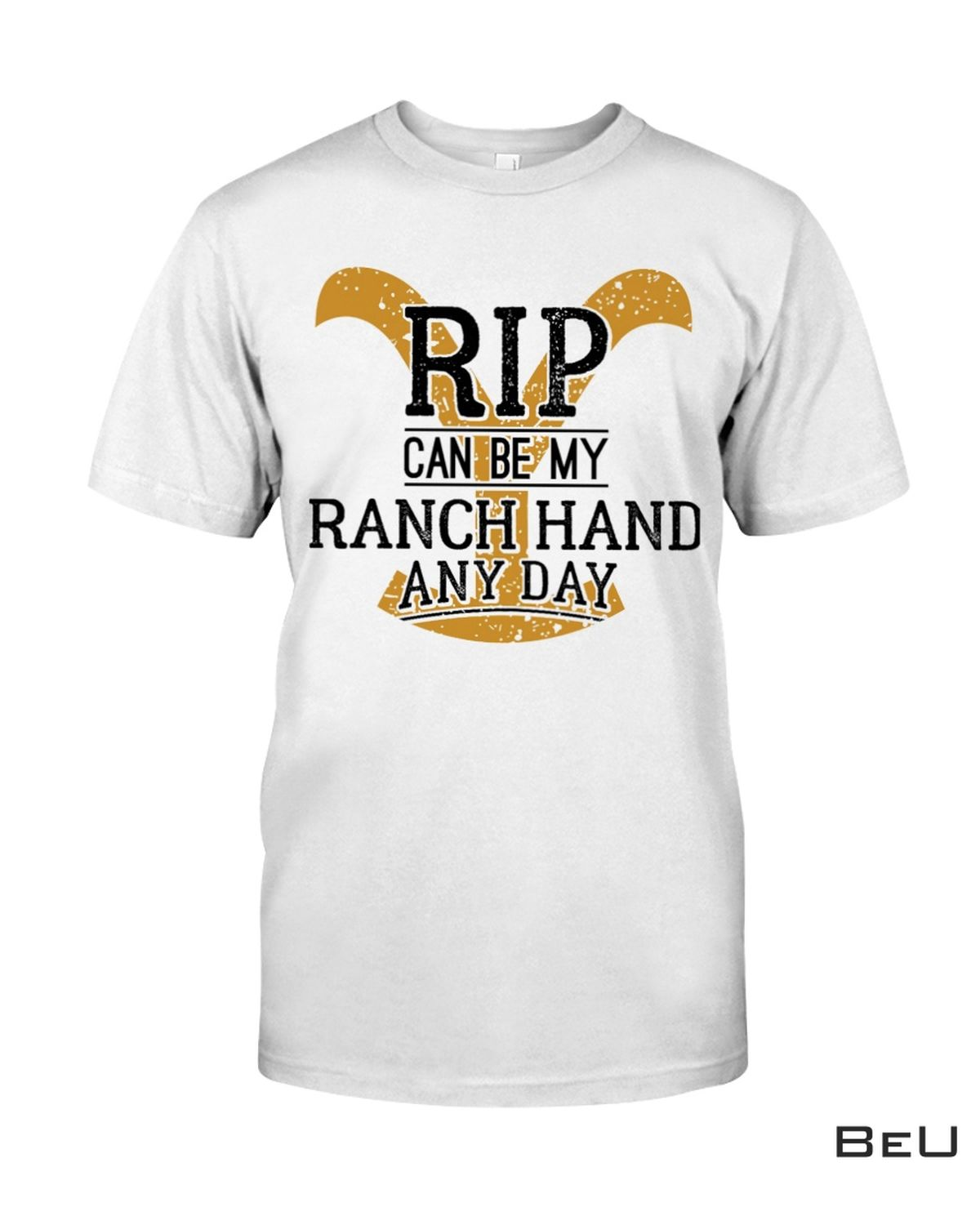 Rip Can Be My Ranch Hand Any Day Shirt, hoodie, tank top