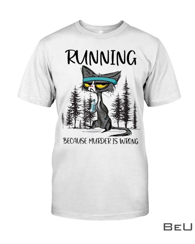 Running Because Murder Is Wrong Shirt