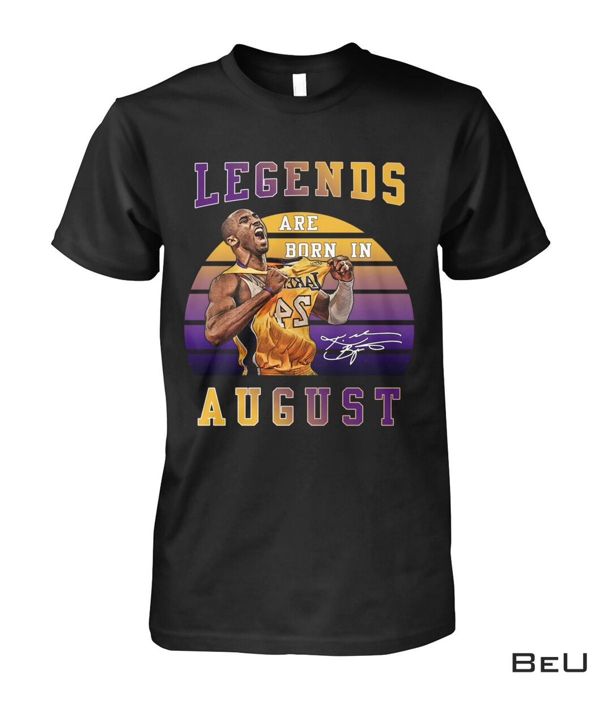 Legends Are Born In August Kobe Bryant 24 Shirt