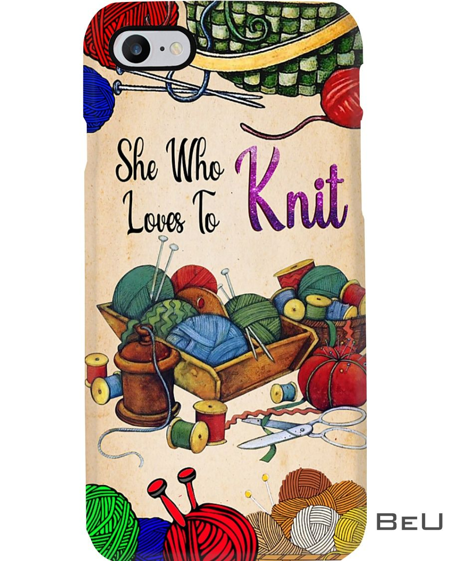 She Who loves to knit phone case