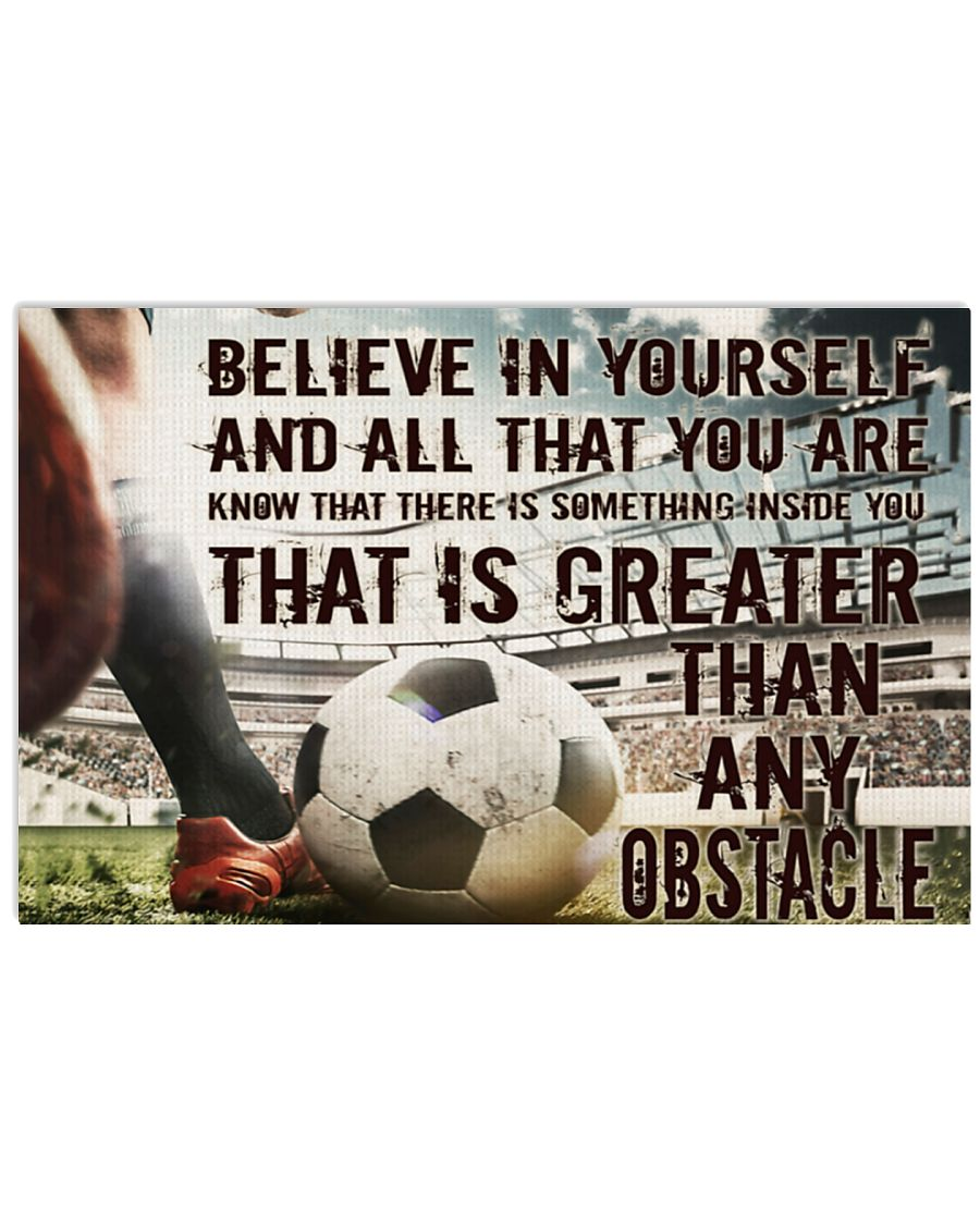 Soccer Believe In Yourself And All That You Are Know That There Is Something Inside You That Is Greater Than Any Obstacle Poster